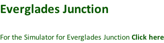 Everglades Junction  For the Simulator for Everglades Junction Click here